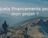 Quels financements pour mon projet ?