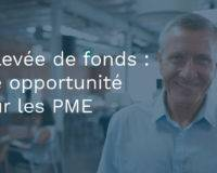 La levée de fonds : une opportunité pour les PME