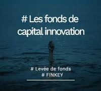 Levee-de-fonds-fonds-capital-innovation-le-guide-Finkey